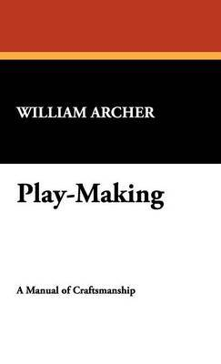 Play-Making by William Archer image