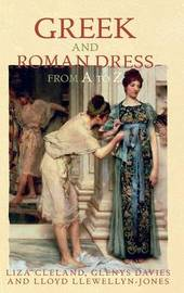 Greek and Roman Dress from A to Z by Liza Cleland image