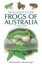 Field Guide to the Frogs of Australia by Michael J. Tyler
