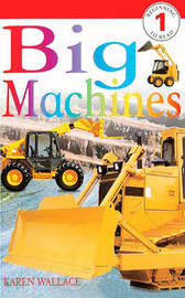 Big Machines by Karen Wallace