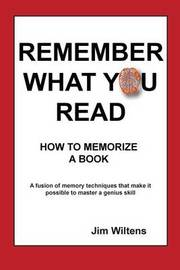 Remember What You Read by MR Jim Wiltens