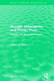 Nuclear Imperatives and Public Trust by Luther J Carter