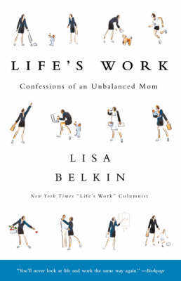 Life's Work by Lisa Belkin