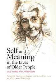 Self and Meaning in the Lives of Older People by Peter G. Coleman