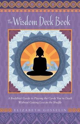 The Wisdom Deck Book by Elizabeth Gosselin