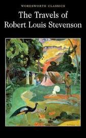 The Travels of Robert Louis Stevenson by Robert Louis Stevenson