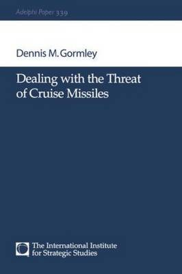 Dealing with the Threat of Cruise Missiles by Dennis M. Gormley image