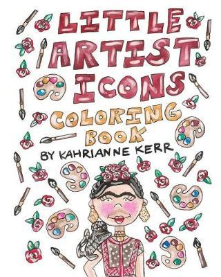 Little Artist Icons Coloring Book by Kahrianne Kerr