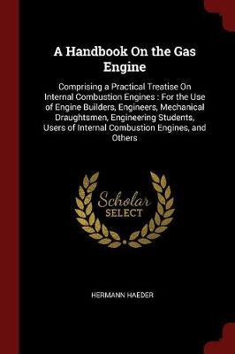 A Handbook on the Gas Engine by Hermann Haeder