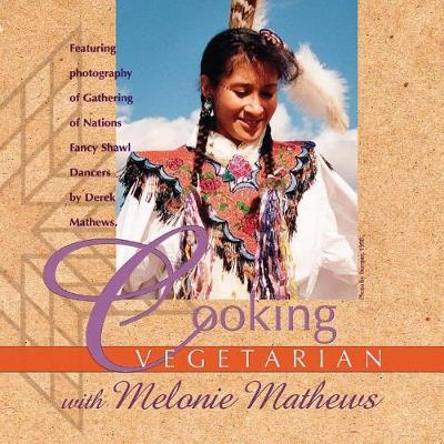 Cooking Vegetarian with Melonie Mathews by Melonie Mathews