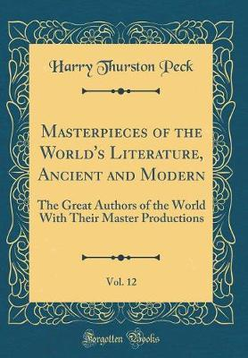 Masterpieces of the World's Literature, Ancient and Modern, Vol. 12 by Harry Thurston Peck image