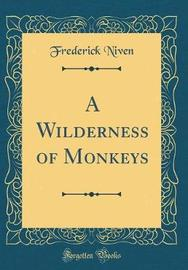 A Wilderness of Monkeys (Classic Reprint) by Frederick Niven image