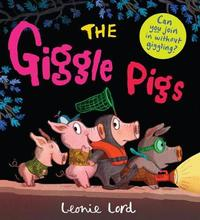 The Giggle Pigs by Leonie Lord