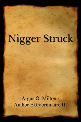 Nigger Struck by Argus O. Milton image