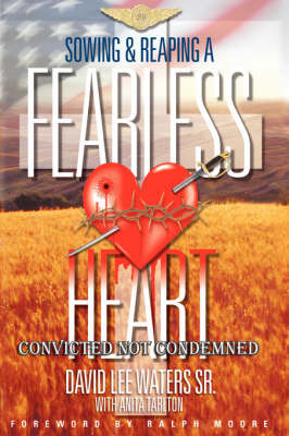 Sowing & Reaping A Fearless Heart by David Lee Waters image