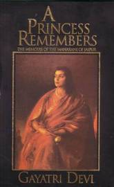 Princess Remembers by Gayatri Devi
