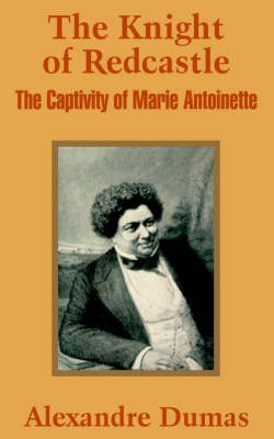 The Knight of Redcastle: The Captivity of Marie Antoinette by Alexandre Dumas image