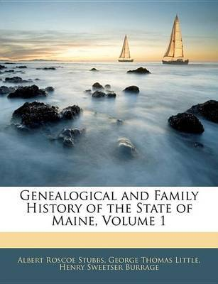 Genealogical and Family History of the State of Maine, Volume 1 by Henry Sweetser Burrage image