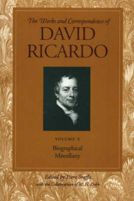 Works and Correspondence of David Ricardo: v. 10 by David Ricardo