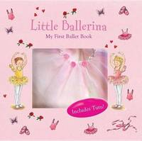 Little Ballerina: My First Ballet Book - Includes Tutu by Clara Suetens image