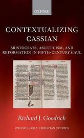 Contextualizing Cassian by Richard J Goodrich