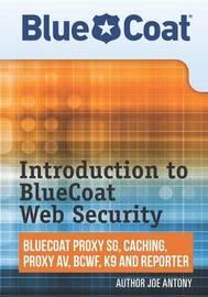 Introduction to Bluecoat Web Security by Joe Antony