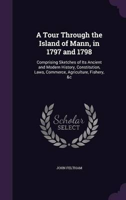 A Tour Through the Island of Mann, in 1797 and 1798 by John Feltham image