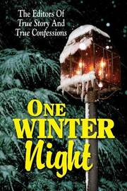 One Winter Night by Editors of True Story and True Confessio
