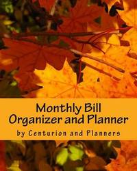 Monthly Bill Organizer and Planner by Centurion Organisers And Planners