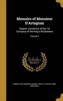 Memoirs of Monsieur D'Artagnan by Ralph 1865-1930 Nevill