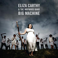 Big Machine by Eliza Carthy & The Wayward Band