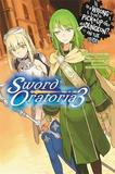 Is it Wrong to Try to Pick Up Girls in a Dungeon? On the Side: Sword Oratoria: Vol. 3 by Fujino Omori