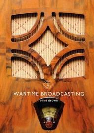 Wartime Broadcasting by Mike Brown image