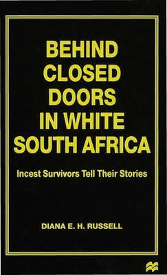 Behind Closed Doors in White South Africa by D. Russell