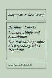 Lebensverlaufe Und Selbstbilder by Bernhard Kalicki