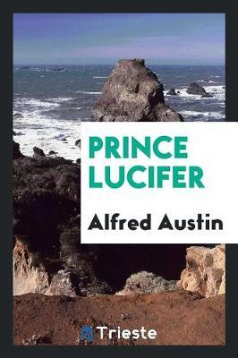 Prince Lucifer by Alfred Austin image