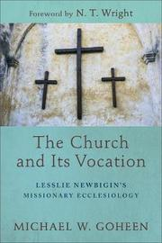The Church and Its Vocation by Michael W. Goheen