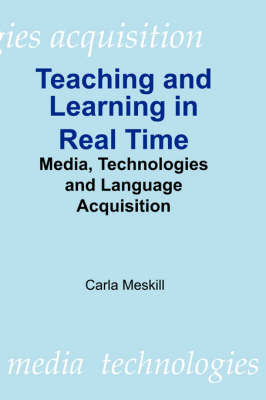 Teaching and Learning in Real Time by Carla Meskill image