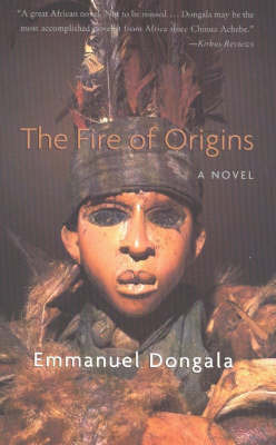 The Fire of Origins by Emmanuel Dongala image