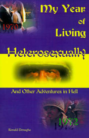 My Year of Living Heterosexually: And Other Adventures in Hell by Ronald L. Donaghe image
