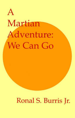 A Martian Adventure: We Can Go by Ronal S Burris, Jr. image