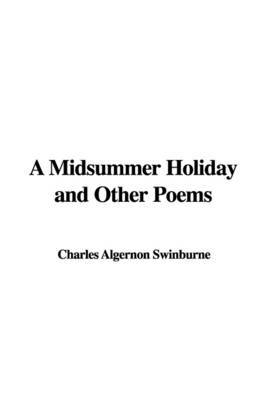 A Midsummer Holiday and Other Poems by Charles Algernon Swinburne image