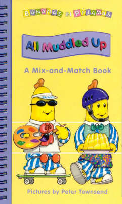 Bananas in Pyjamas: All Muddled up by Peter Townsend image