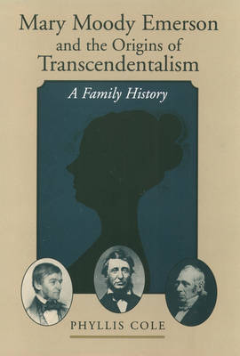 Mary Moody Emerson and the Origins of Transcendentalism by Phyllis Cole image