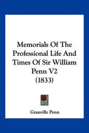 Memorials of the Professional Life and Times of Sir William Penn V2 (1833) by Granville Penn image