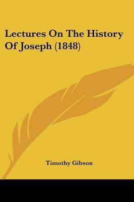 Lectures On The History Of Joseph (1848) by Timothy Gibson image
