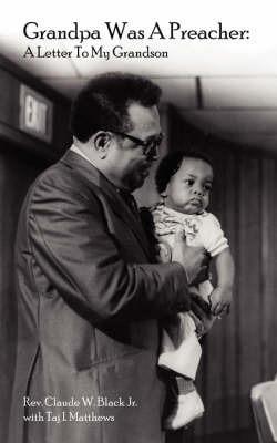 Grandpa Was A Preacher by Rev. Claude, W. Black Jr.