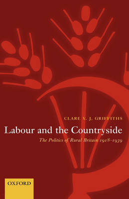Labour and the Countryside by Clare V.J. Griffiths