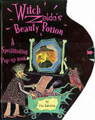 Witch Zelda's Beauty Potion: A Spellbinding Pop-up Book by Eva Tatcheva