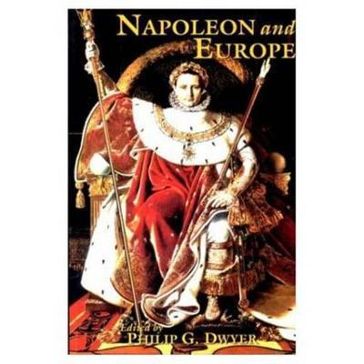 Napoleon and Europe by Philip G. Dwyer image